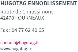 Hugotag Ennoblissement, route de Chirassimont 42470 FOURNEAUX