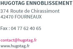 Hugotag Ennoblissement - 374 Route du Chirassimont - 42470 FOURNEAUX - contact@hugotag.fr